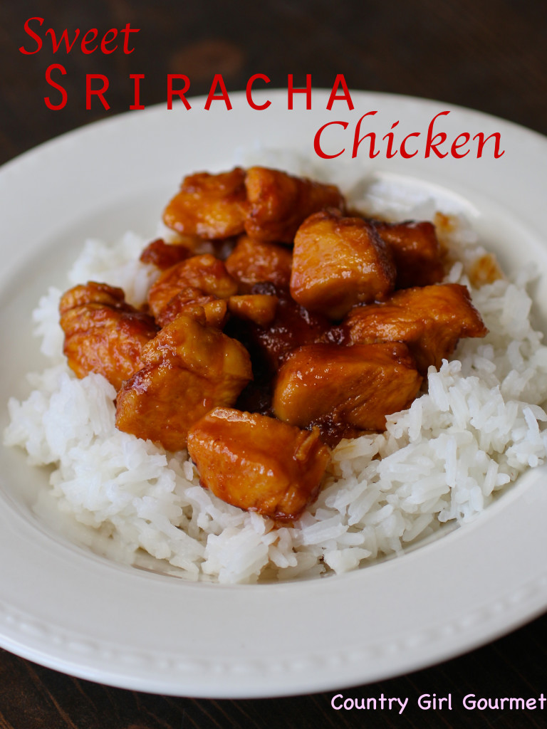 Sweet Sriracha Chicken | Country Girl Gourmet