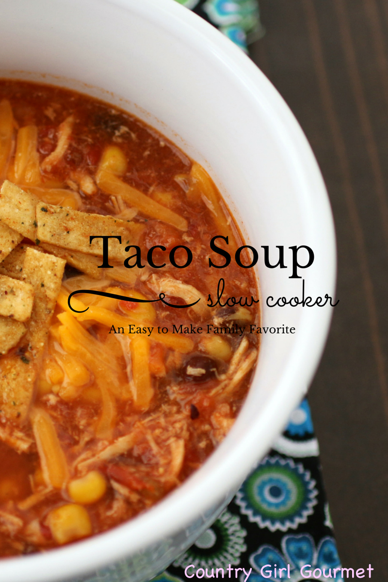 Slow Cooker Taco Soup * My Hot Southern Mess