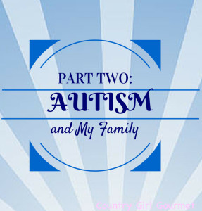 AUTISM and MY FAMILY: Part 2
