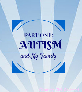 Autism and my family: Part one