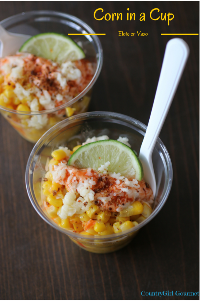 Corn in a Cup/ Elote en Vaso | Country Girl Gourmet